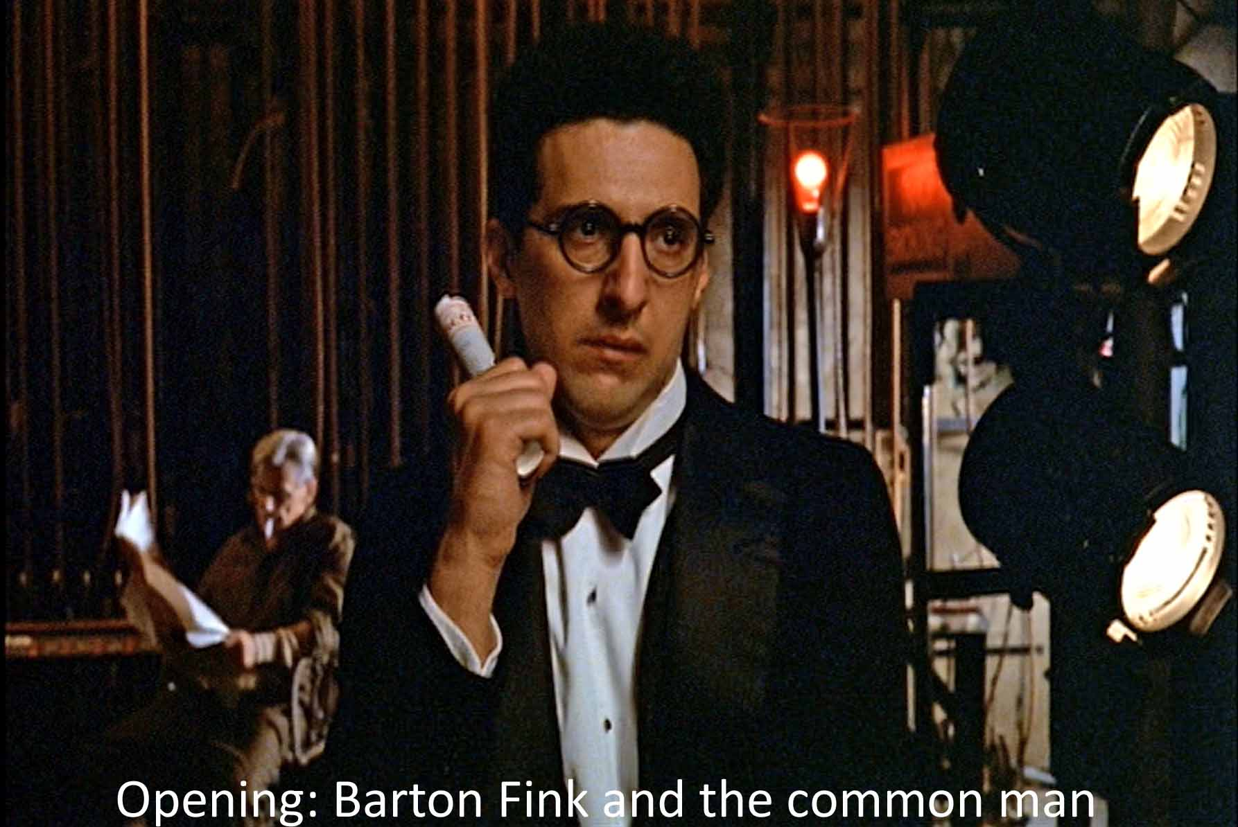 Opening: Barton Fink and the common man