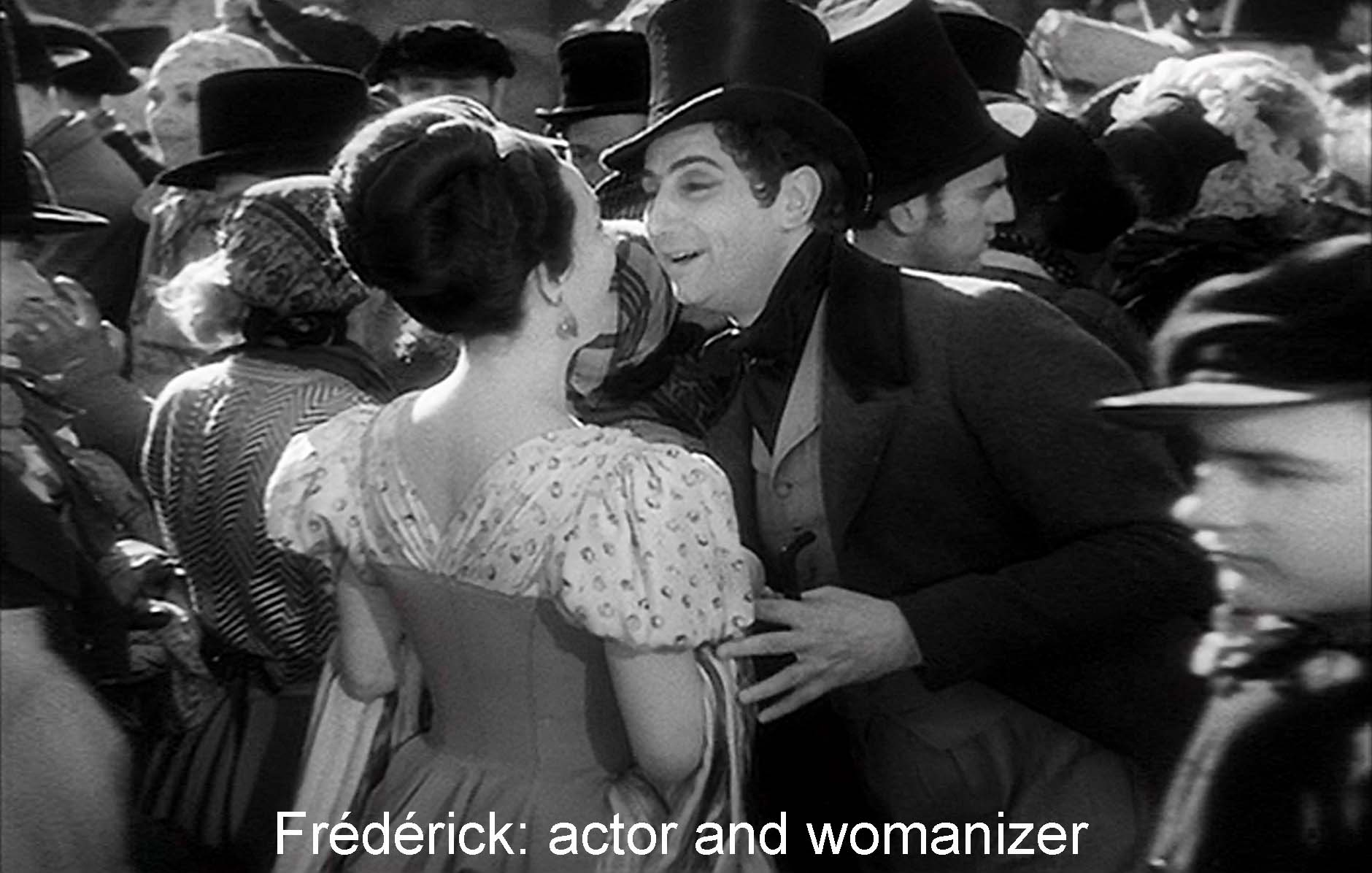 Frédérick: actor and womanizer