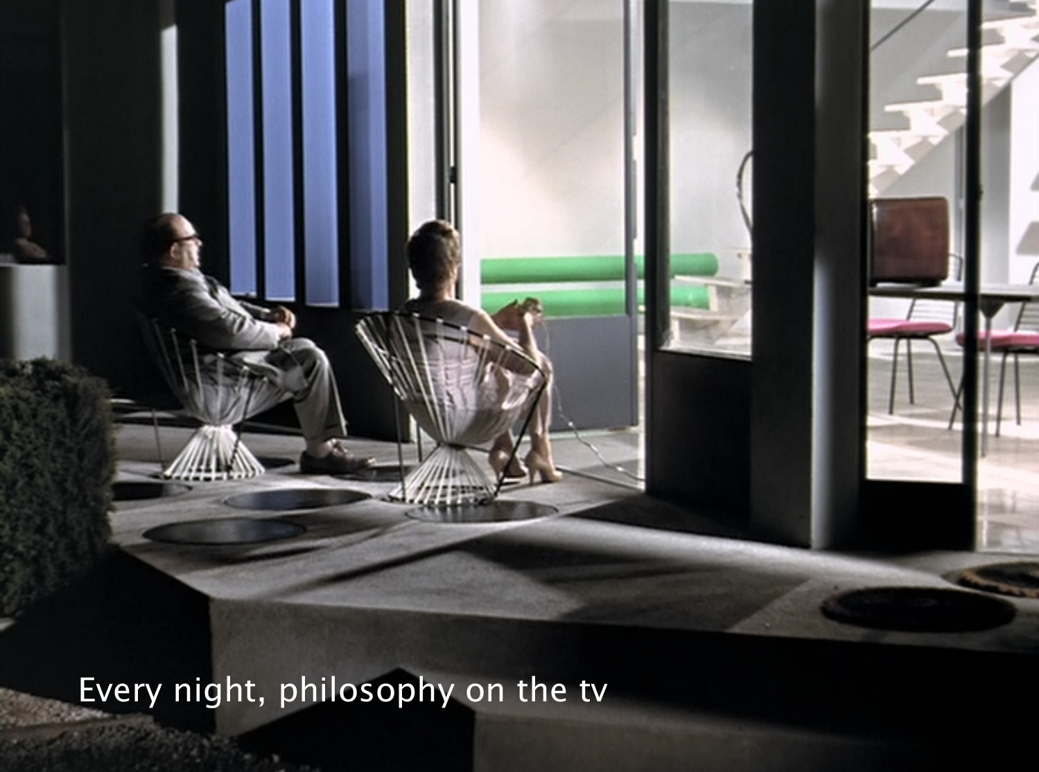 Every night, philosophy on the tv