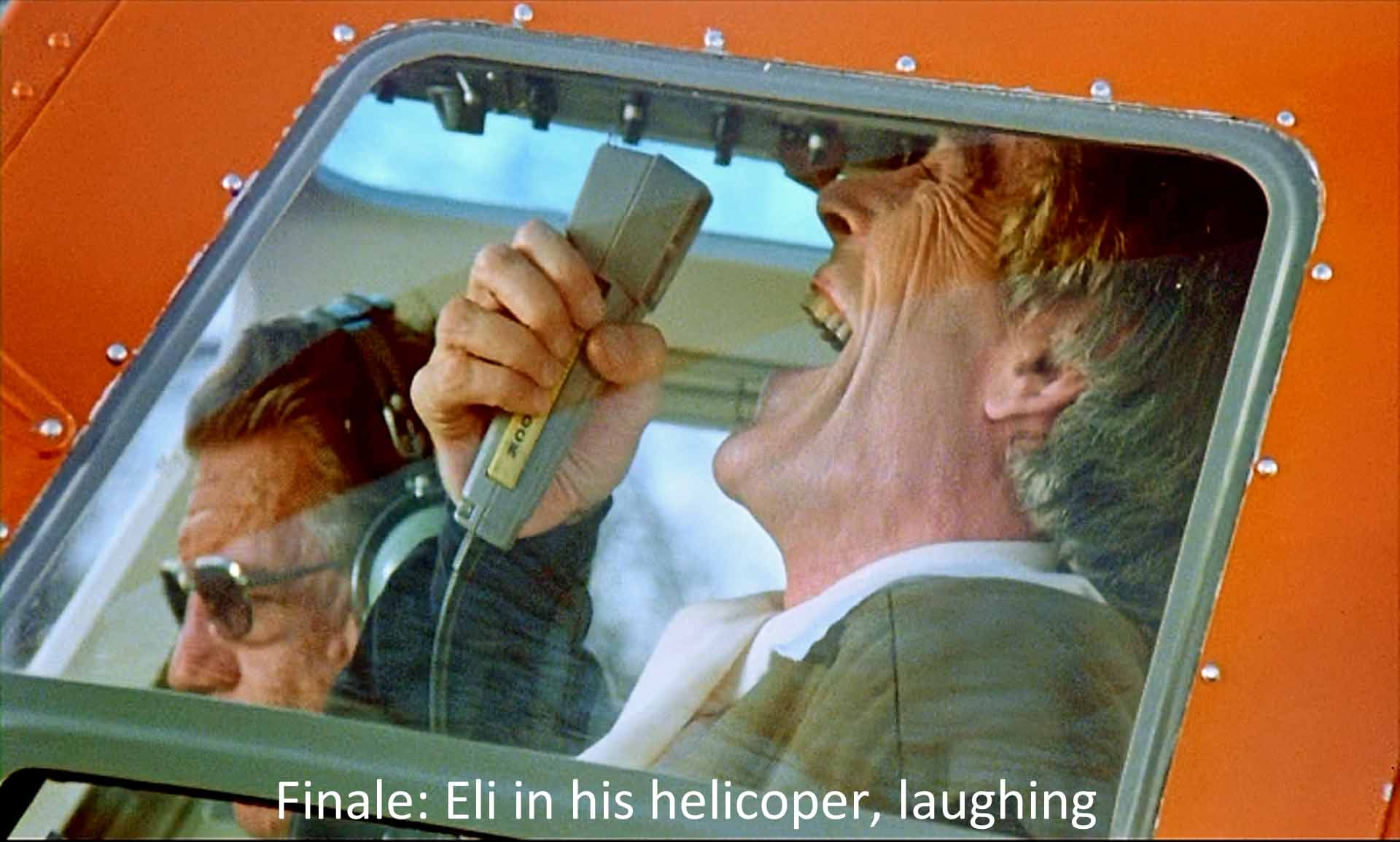 Finale: Eli in his helicopter, laughing